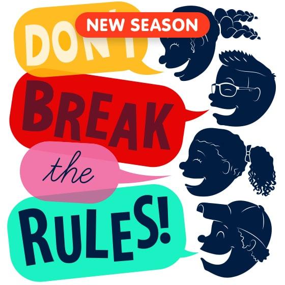 Don't Break the Rules
