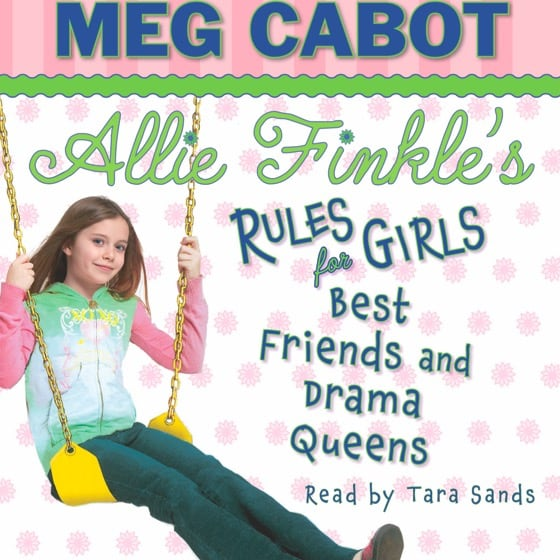 Allie Finkle's Rules for Girls Book Three: Best Friends and Drama Queens