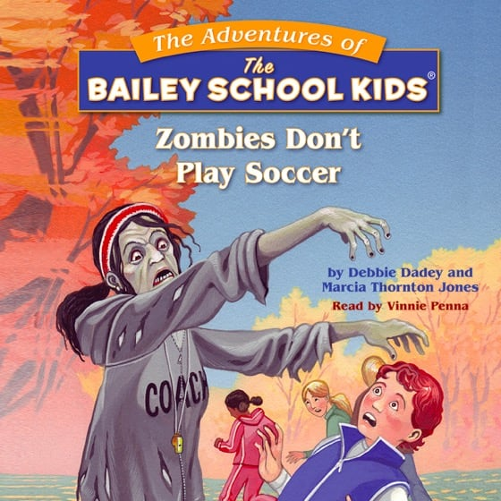 The Adventures of the Bailey School Kids: Zombies Don't Play Soccer