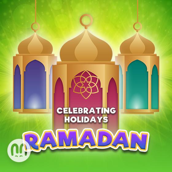 Celebrating Holidays: Ramadan