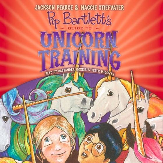 Pip Bartlett's Guide to Unicorn Training (Book #2)