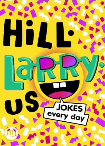 HiLL-LaRRy-uS!