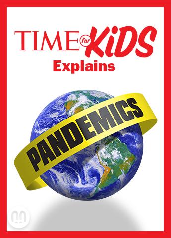 Time for Kids Explains: Pandemics